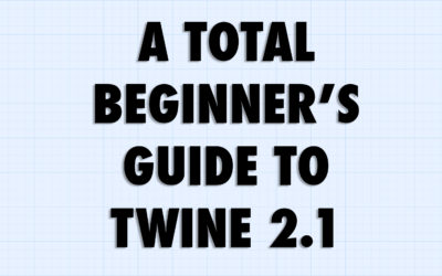 A Total Beginner's Guide to Twine 2.1